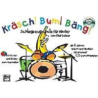 Kräsch! Bum! Bäng!: Schlagzeugschule für Kinder ab 6