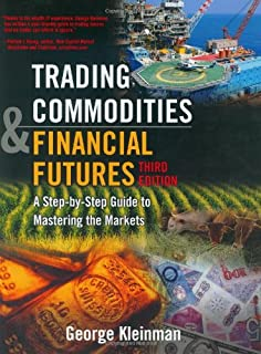 Trading Commodities and Financial Futures: A Step-by-Step Guide to ...