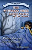The Witness Tree and the Shadow of the Noose, K. E. M. Johnston, 1572493976