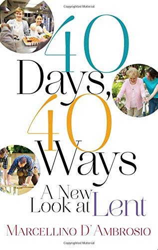 Read Online 40 Days, 40 Ways: A New Look at Lent PDF