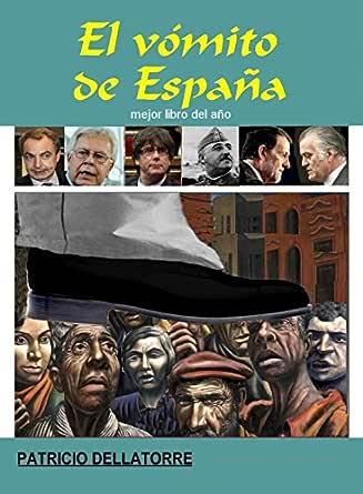 el vómito de España mejor libro del año eBook: dellatorre balestra ...