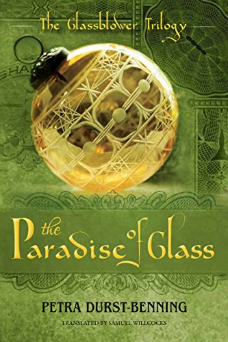 The Paradise of Glass (The Glassblower Trilogy Book