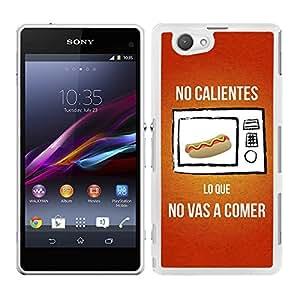 Funda carcasa para Sony Xperia Z1 Compact frase No calientes lo que no vas a comer borde blanco