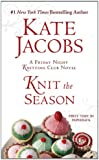 Knit the Season: A Friday Night Knitting Club Novel (Friday Night Knitting Club Novels (Paperback))