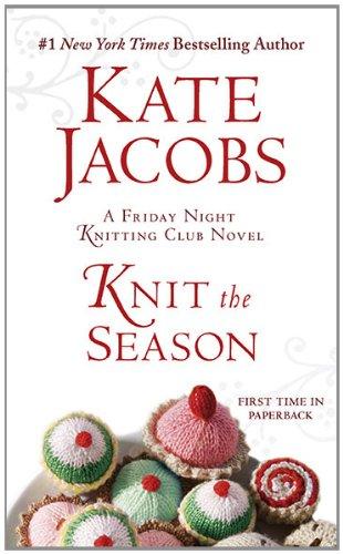 Knit the Season: A Friday Night Knitting Club Novel (Friday Night Knitting Club Novels (Paperback))