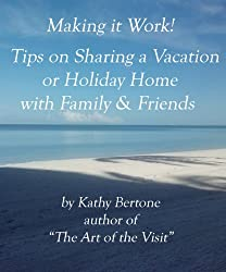 Making it Work! Tips on Sharing a Vacation or Holiday Home with Family & Friends