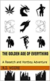 The Golden Age of Everything: A Reeatch and Hortboy Adventure