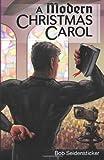 A Modern Christmas Carol, Bob Seidensticker, 1492129011
