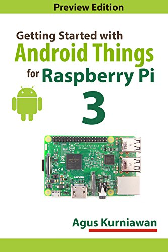 Getting Started with Android Things for Raspberry Pi - Android 3 Kindle
