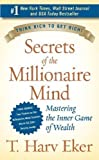 img - for Secrets of the millionaire mind by T. Harv Eker on 01/01/2005 unknown edition book / textbook / text book
