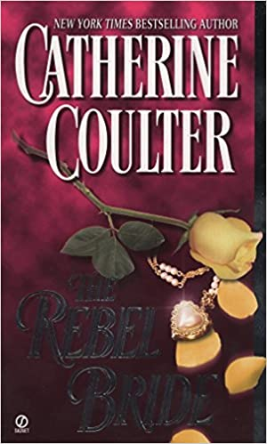 The Rebel Bride (Coulter Historical Romance): Catherine