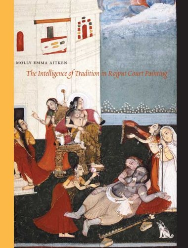 Download The Intelligence of Tradition in Rajput Court Painting pdf epub