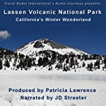 Lassen Volcanic National Park: California's Winter Wonderland | Patricia L. Lawrence