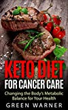 Keto Diet for Cancer Care: Changing the Body's Metabolic Balance for Your Health