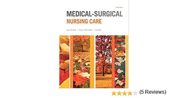 Medical surgical nursing care burke medical surgical nursing care medical surgical nursing care burke medical surgical nursing care kindle edition by karen m burke priscilla t lemone elaine mohn brown linda eby fandeluxe Image collections