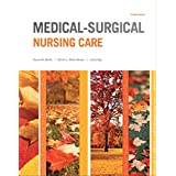Medical-Surgical Nursing Care (4th Edition) (Burke, Medical-Surgical Nursing Care)