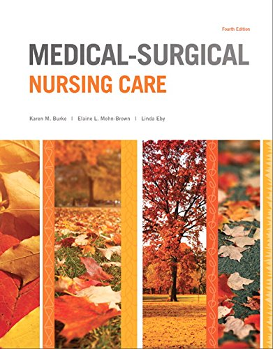 133389782 - Medical-Surgical Nursing Care (4th Edition) (Burke, Medical-Surgical Nursing Care)