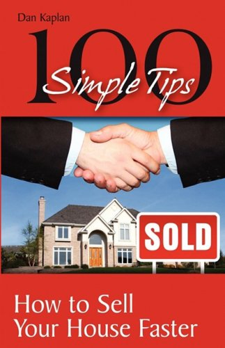 Read Online 100 Simple Tips: How to Sell Your House Faster pdf