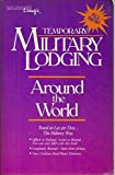 Military Living's Temporary Military Lodging Around the World, William R. Crawford and Lela Ann Crawford, 0914862146