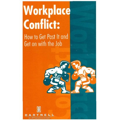Workplace Conflict - How to Get Past It and Get on with Your Job