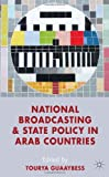 National Broadcasting and State Policy in Arab Countries, , 023036716X