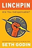 img - for By Seth Godin - Linchpin: Are You Indispensable? book / textbook / text book