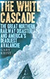 The White Cascade, Gary Krist, 0805077057