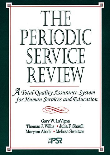 The Periodic Service Review: A Total Quality Assurance System for Human Services and Education