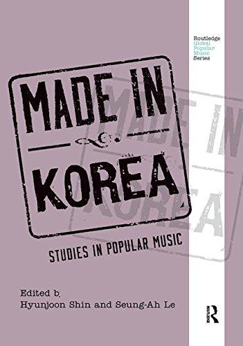 Made in Korea: Studies in Popular Music (Routledge Global Popular Music Series)