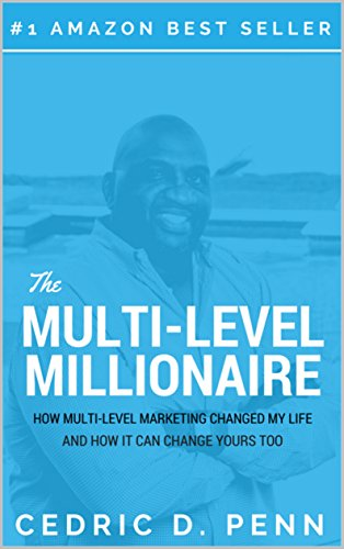 the-multi-level-millionaire-how-multi-level-marketing-changed-my-life-and-how-it-can-change-yours-to