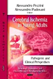 Cerebral Ischemia in Young Adults, Alessandro Padovani and Alessandro Pezzini, 1607416271