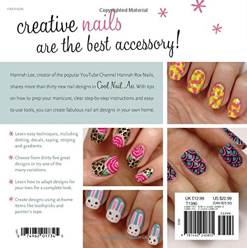 Cool nail art 30 step by step designs to rock your fingers and cool nail art 30 step by step designs to rock your fingers and toes amazon hannah lee 0074962017345 books prinsesfo Images