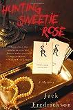 Hunting Sweetie Rose, Jack Fredrickson, 0312605269