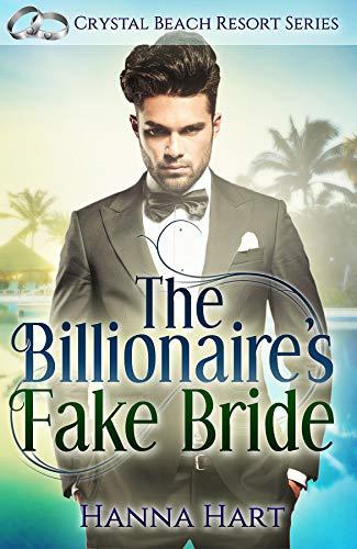Addison Crystal - The Billionaire's Fake Bride (A Fake Marriage Romance): Crystal Beach Resort Series Book 2