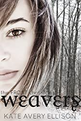 Weavers (The Frost Chronicles Book 3)