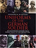Uniforms of the German Soldier: An Illustrated