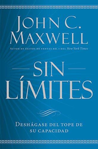 Sin límites: Libere el m¿ximo de su capacidad (Spanish Edition) pdf