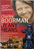 By Any Means: His Brand New Adventure from Wicklow to Wollongong by Charley Boorman front cover
