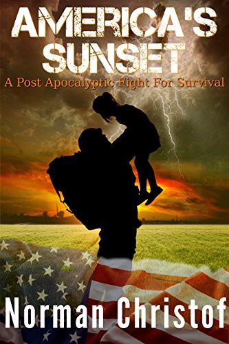 America's Sunset: A Post Apocalyptic Fight For Survival by [Christof, Norman]