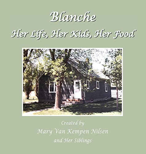 Blanche: Her Life, Her Kids, Her Food