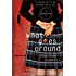 What Goes Around: Two Books In One: Cracked Up to Be & Some Girls Are