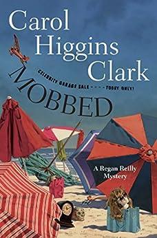 Mobbed: A Regan Reilly Mystery by [Clark, Carol Higgins]