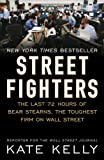 img - for Street Fighters: The Last 72 Hours of Bear Stearns, the Toughest Firm on Wall Street book / textbook / text book