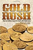 Gold Rush: How to Collect, Invest and Profit With Gold Coins