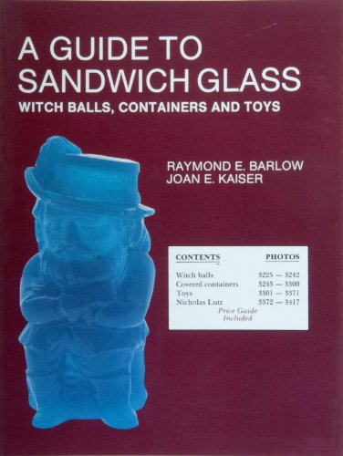 Guide to Sandwich Glass, Witch Balls, Containers and Toys (Glass Industry in (Old English Witch Balls)