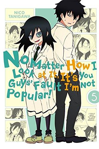 No Matter How I Look at It, It's You Guys' Fault I'm Not Popular!, Vol. 5 pdf