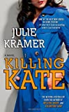 Front cover for the book Killing Kate by Julie Kramer