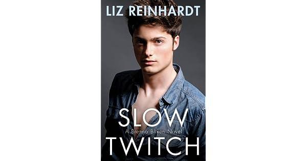 Slow Twitch (A Brenna Blixen Novel): Liz Reinhardt: Amazon com