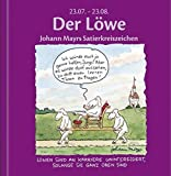 Der Löwe: Johann Mayrs Satierkreiszeichen. 22. Juli bis 23. August
