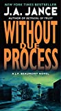 Without Due Process: A J.P. Beaumont Novel